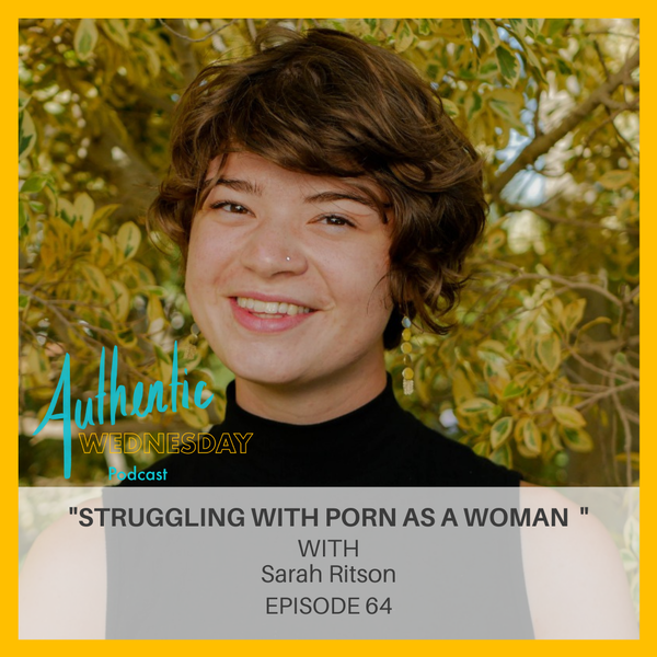 64. Struggling with Porn as A Woman with Sarah Ritson Image