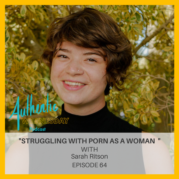 64. Struggling with Porn as A Woman with Sarah Ritson