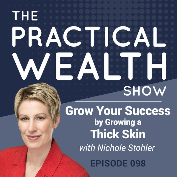 Grow Your Success by Growing a Thick Skin with Nichole Stohler - Episode 98 Image
