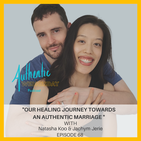 68. Our Healing Journey to An Authentic Marriage with Natasha Koo & Jachym Jerie Image