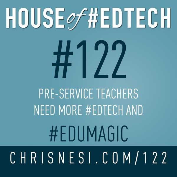 Pre-Service Teachers Need MORE #EdTech and #EDUMagic - HoET122 Image