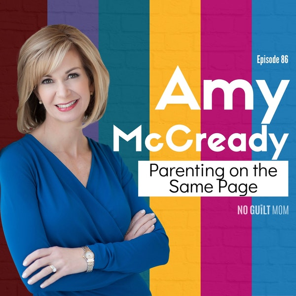 086 Parenting on the Same Page with Amy McCready