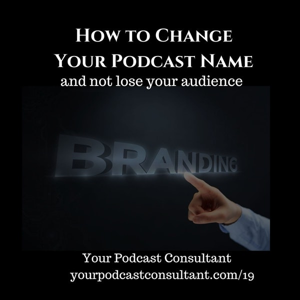 How Do I Change My Podcast Name and Rebrand My Show?