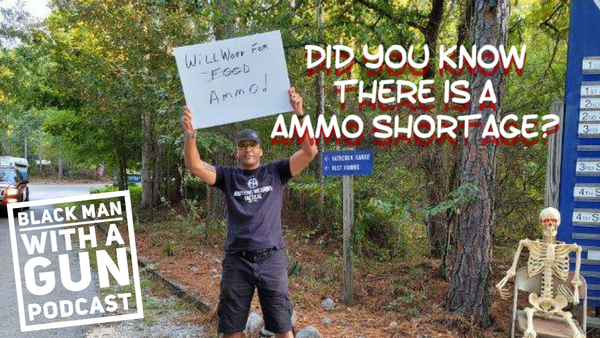 Did you know there is an ammo shortage?