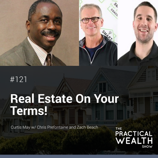 Real Estate On Your Terms! with Chris Prefontaine and Zach Beach - Episode 121 Image