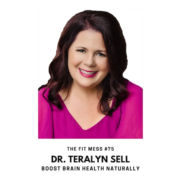 How to Reduce Stress and Boost Brain Health Naturally with Dr. Teralyn Sell Image