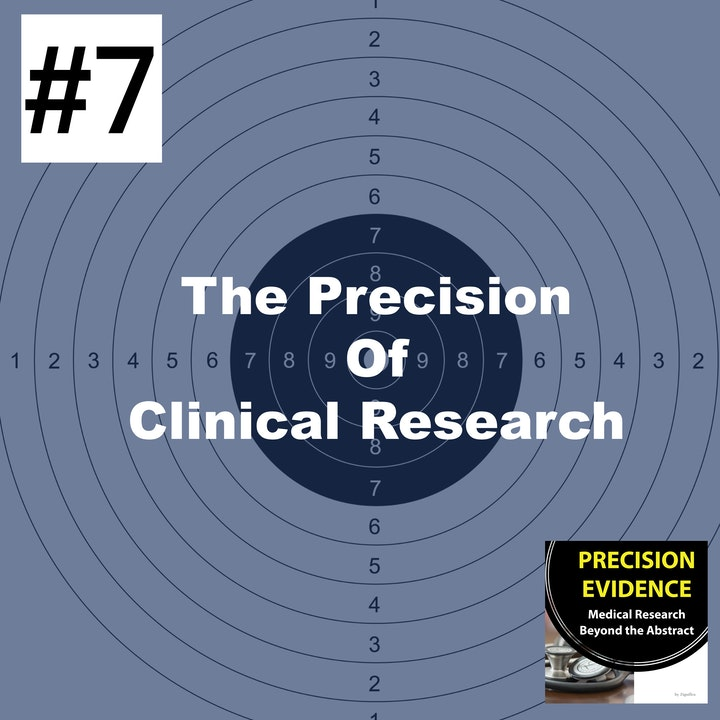 The Precision of Clinical Research #7