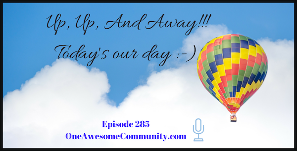 OAC 285 Up, Up, And Away!!  It's Our Day!