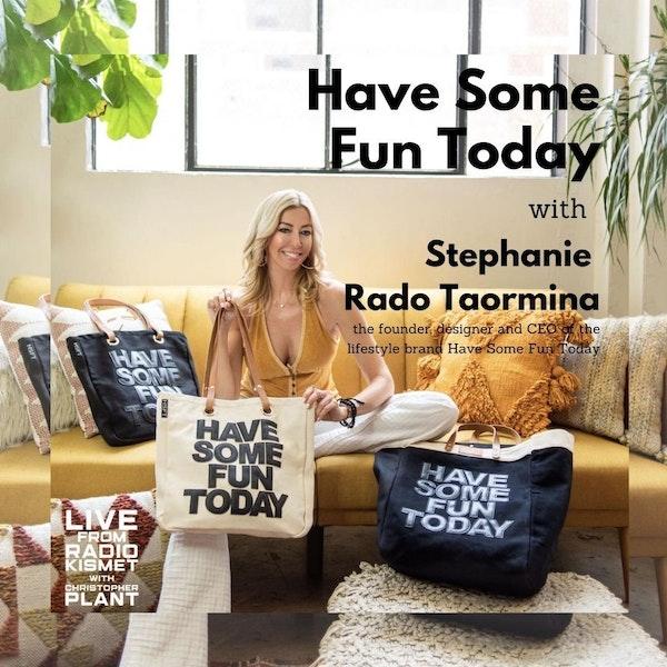 Have Some Fun Today With Stephanie Rado Taormina Image