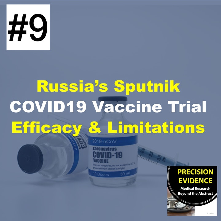 Russia's Sputnik COVID19 Vaccine Trial - Efficacy and Limitations  #9