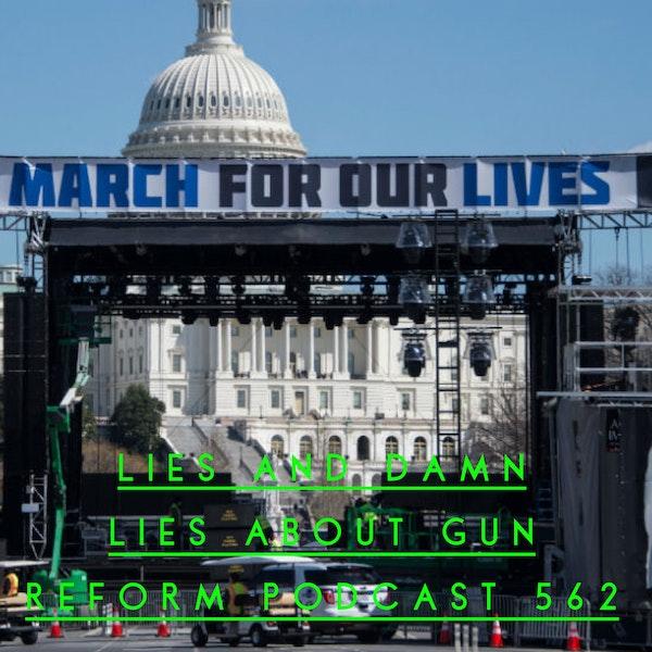 562 - Lies, and Damn Lies About Gun Reform