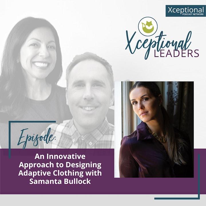 An Innovative Approach to Designing Adaptive Clothing with Samanta Bullock
