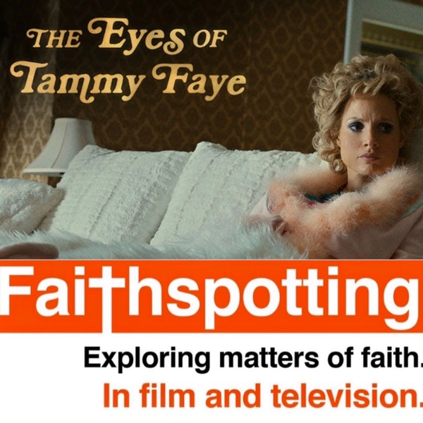 Faithspotting The Eyes of Tammy Faye Image