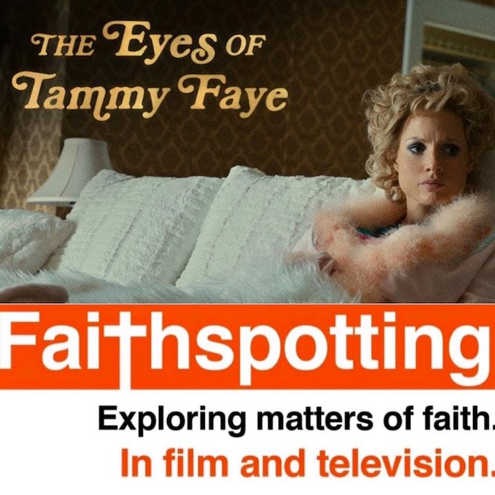 Faithspotting The Eyes of Tammy Faye