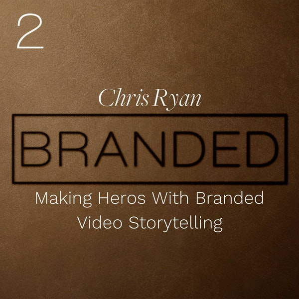 002 Chris Ryan: Making Heroes With Branded Video Storytelling Image