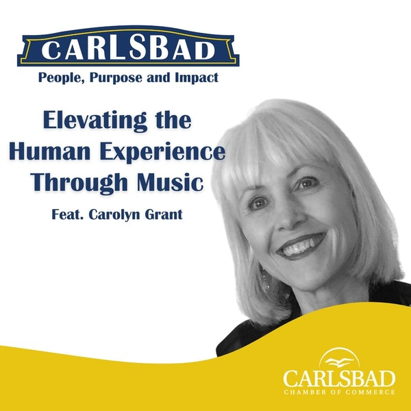 Ep. 6 Elevating the Human Experience Through Music with Carolyn Grant Image