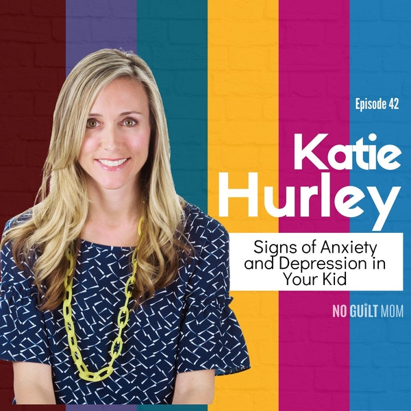 042 Signs of Anxiety and Depression in Your Kid with Katie Hurley Image
