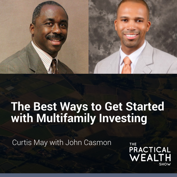 The Best Ways to Get Started with Multifamily Investing with John Casmon - Episode 166 Image