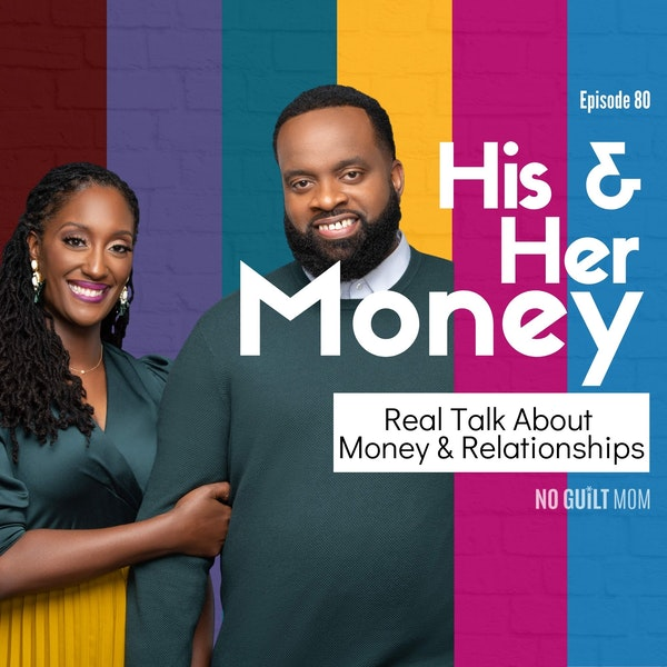 080 Real Talk About Money & Relationships with His and Her Money Image