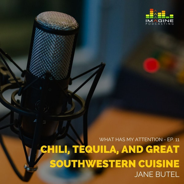 Ep. 11 Jane Butel: Chili, Tequila, GREAT Southwestern Cuisine, and Recipes, Recipes, Recipes Image