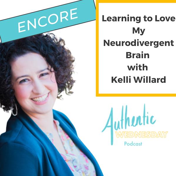 Encore: Learning to Love My Neurodivergent Brain with Kelli Willard Image