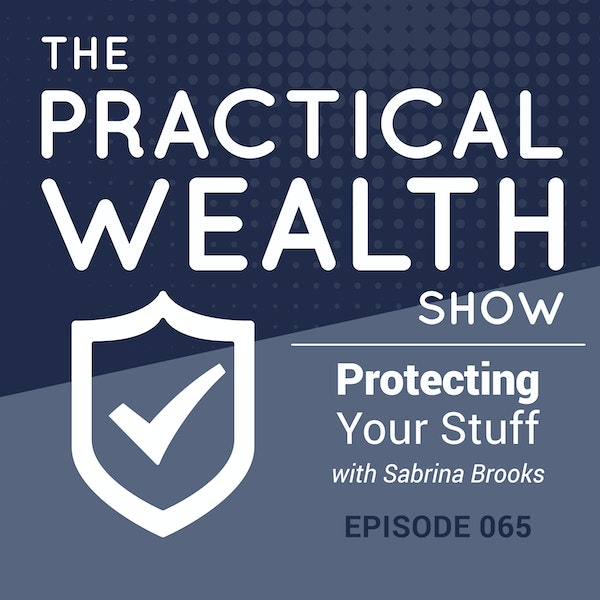 Protecting Your Stuff with Sabrina Brooks - Episode 65 Image