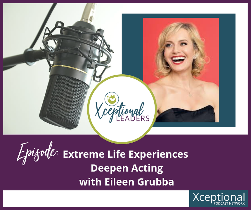 Extreme Life Experiences Deepens Acting with Eileen Grubba