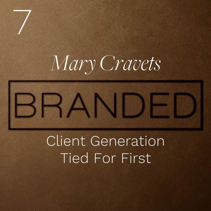 Episode image for 007 Mary Cravets: Client Generation - Tied For First