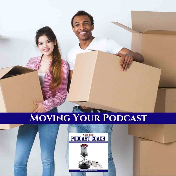 Moving Your Podcast