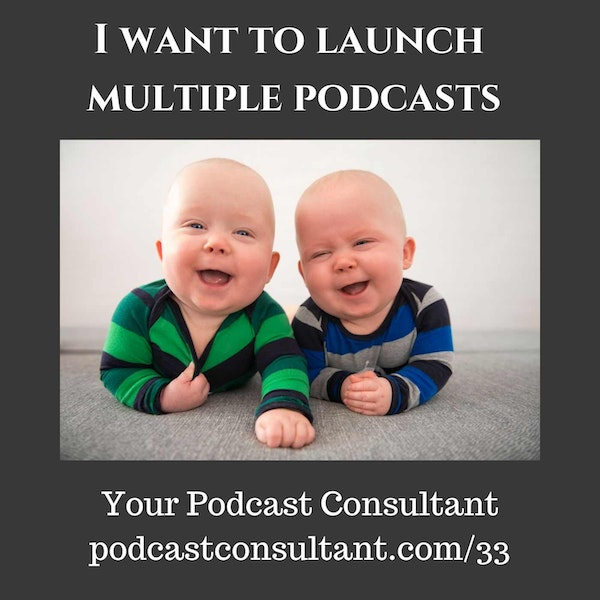 I Want To Start Multiple Podcasts