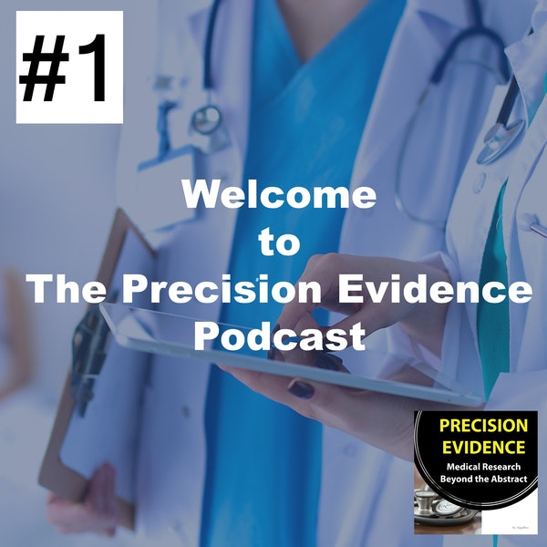Welcome to The Precision Evidence Podcast  - 1 Image