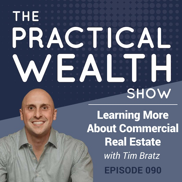 Learning More About Commercial Real Estate With Tim Bratz - Episode 90 Image