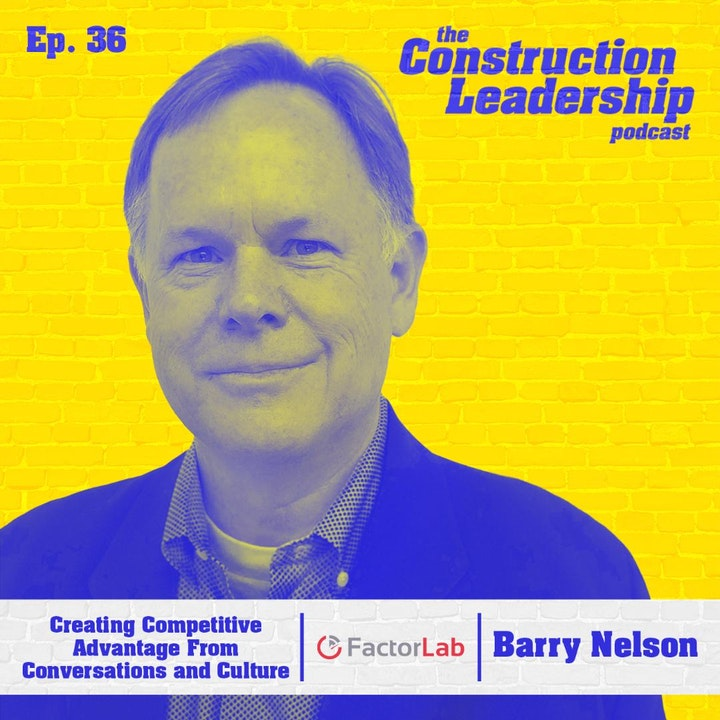 Ep. 36 :: Barry Nelson of FactorLab: Creating Competitive Advantage From Conversations and Culture