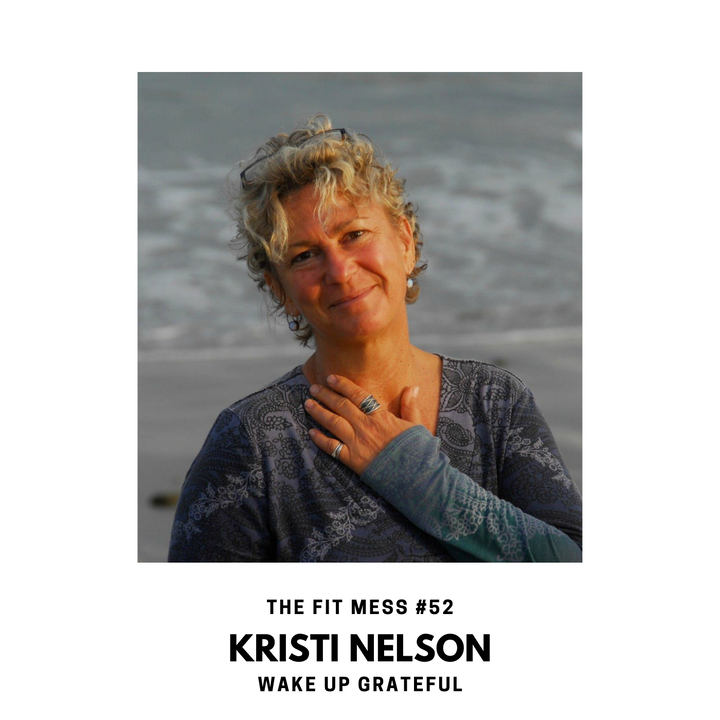How to Have More Gratitude Every Day with Kristi Nelson