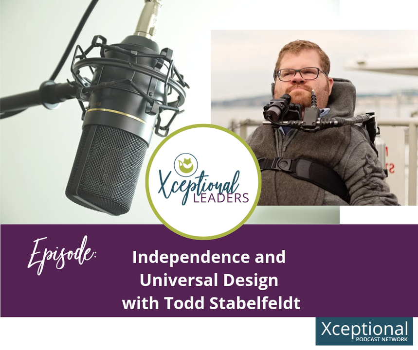 Independence and Universal Design with Todd Stabelfeldt