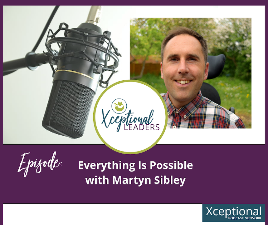 Everything Is Possible with Martyn Sibley