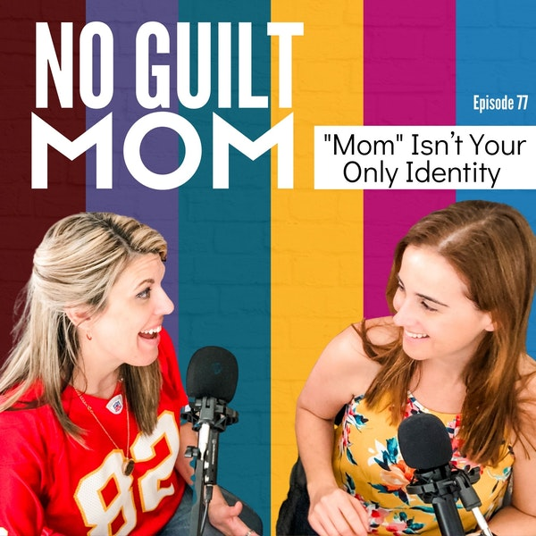 """077 """"Mom"""" Isn't Your Only Identity Image"""