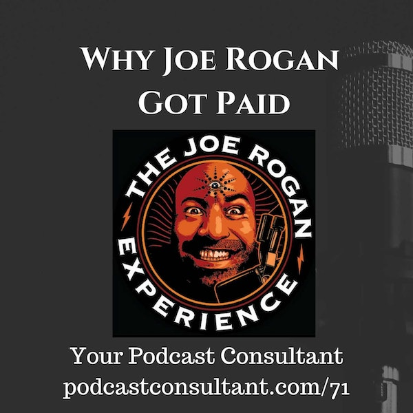 Why Joe Rogan Got Paid
