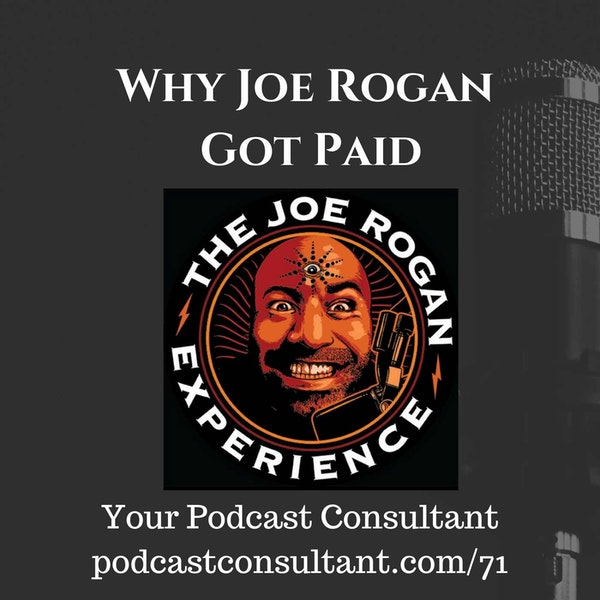 Why Joe Rogan Got Paid