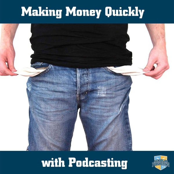 Making Money QUICKLY with Podcasting (?)