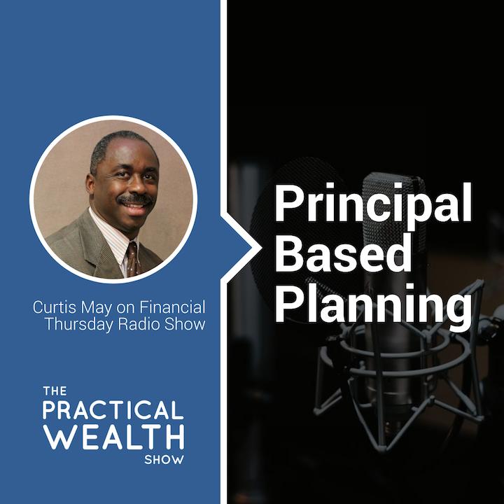Principal Based Planning - Episode 161