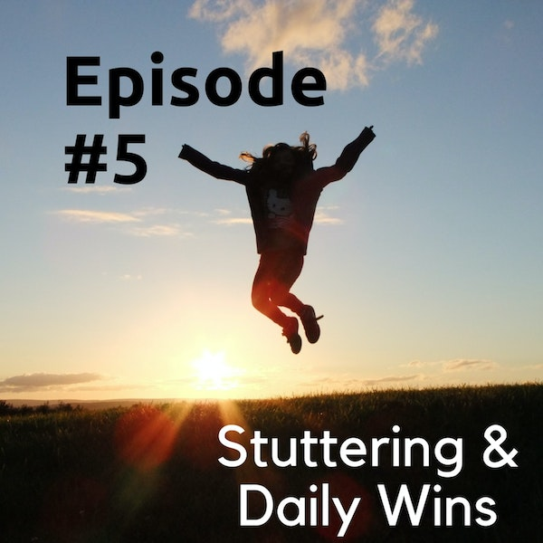 Stuttering & Daily Wins Image