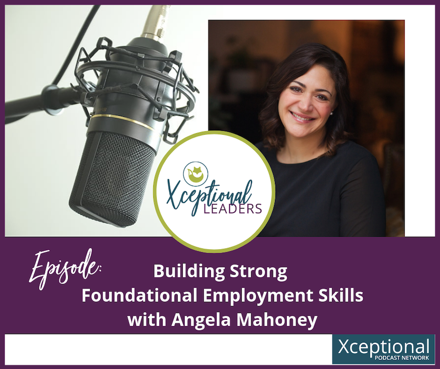 Building Strong Foundational Employment Skills With Angela Mahoney