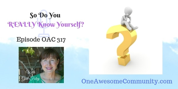 OAC 317 So Do You REALLY Know Yourself?