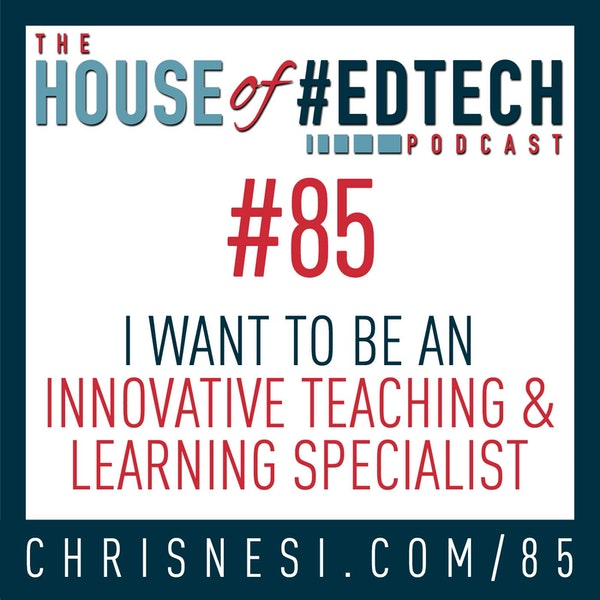 I Want To Be An Innovative Teaching and Learning Specialist - HoET085 Image