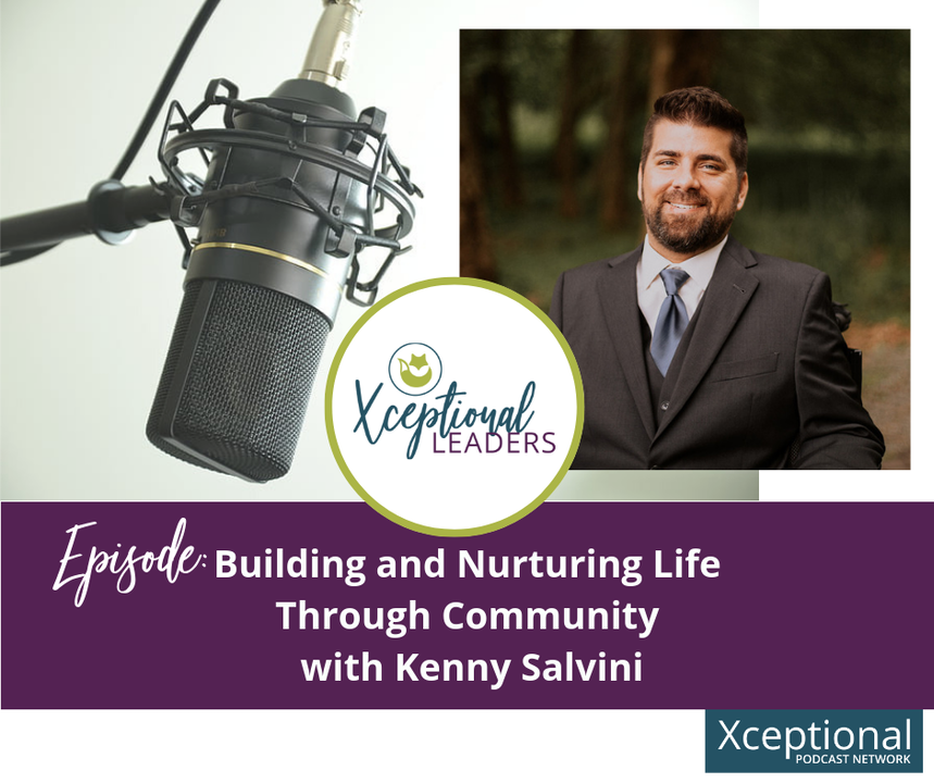 Building and Nurturing Life Through Community with Kenny Salvini