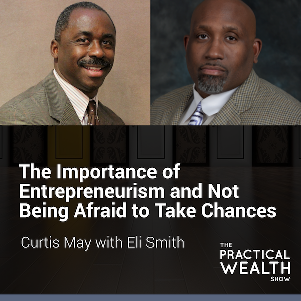 The Importance of Entrepreneurism and Not Being Afraid to Take Chances with Eli Smith - Episode 168 Image