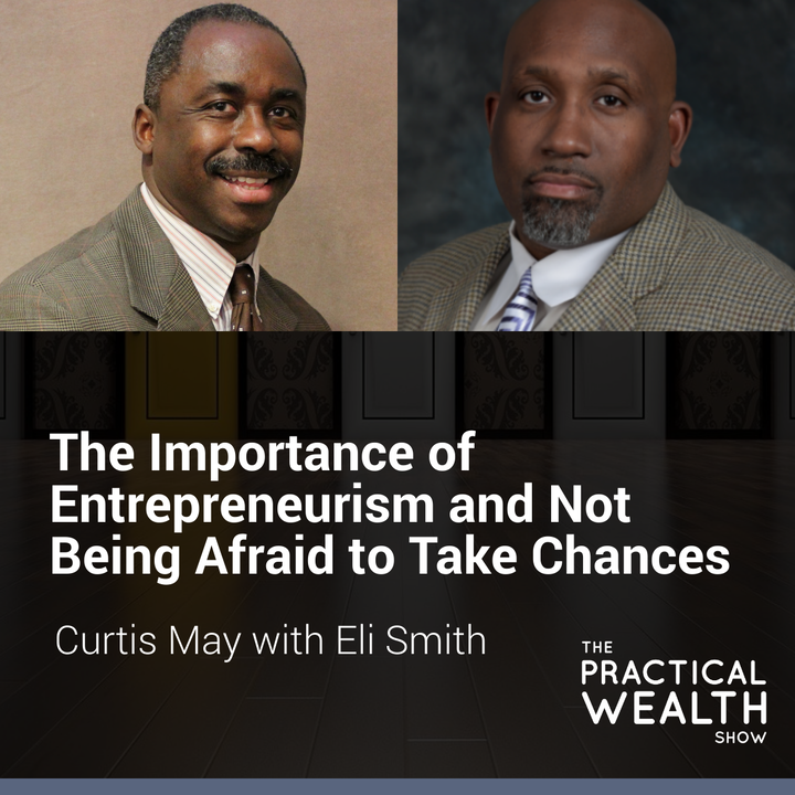 The Importance of Entrepreneurism and Not Being Afraid to Take Chances with Eli Smith - Episode 168