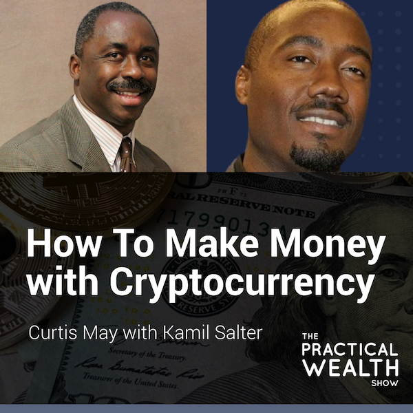 How to Make Money with Cryptocurrency with Kamil Salter  - Episode 158 Image