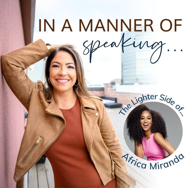 Ep. 4 Step Up, Step Out, and Shine with Africa Miranda